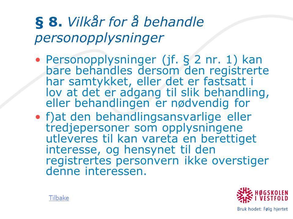 § 8. Vilkår for å behandle personopplysninger
