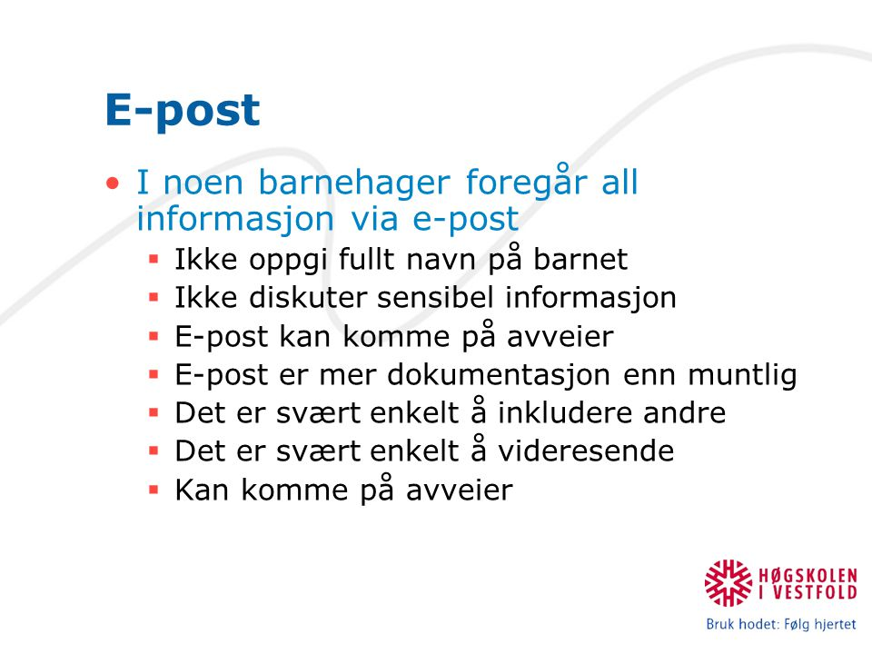 E-post I noen barnehager foregår all informasjon via e-post