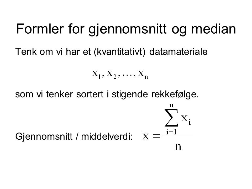 Formler for gjennomsnitt og median