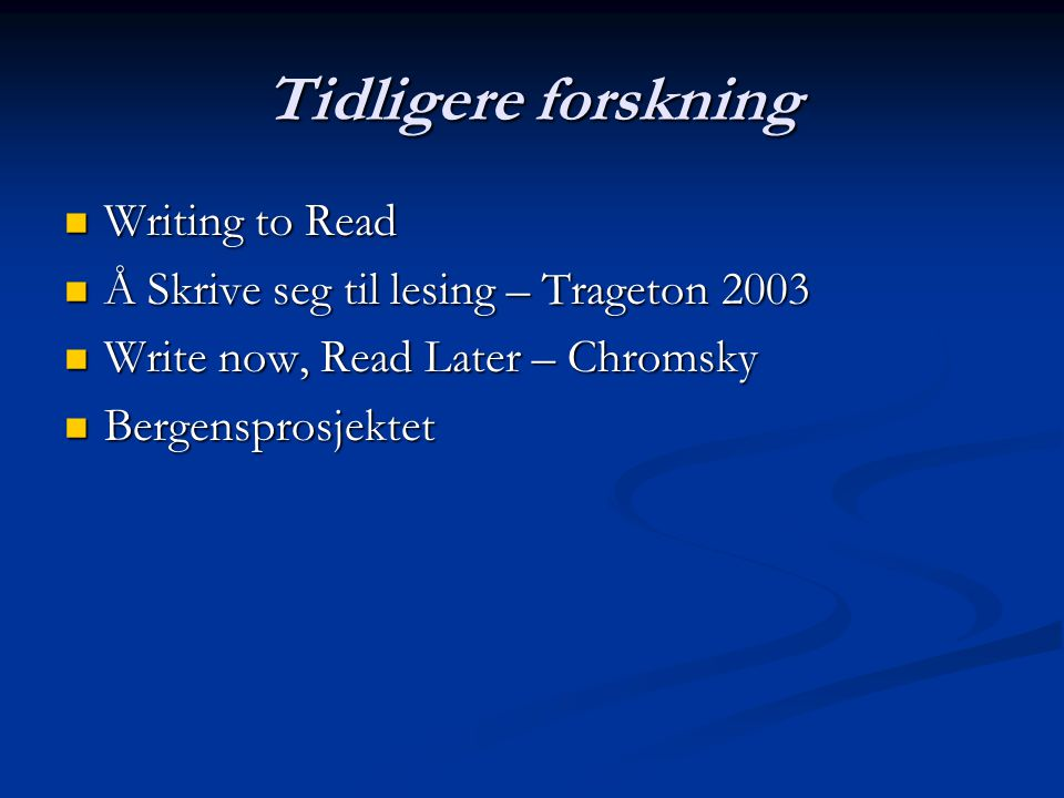 Tidligere forskning Writing to Read