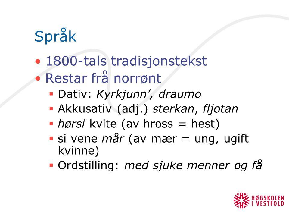 Språk 1800-tals tradisjonstekst Restar frå norrønt