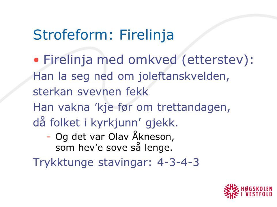 Strofeform: Firelinja