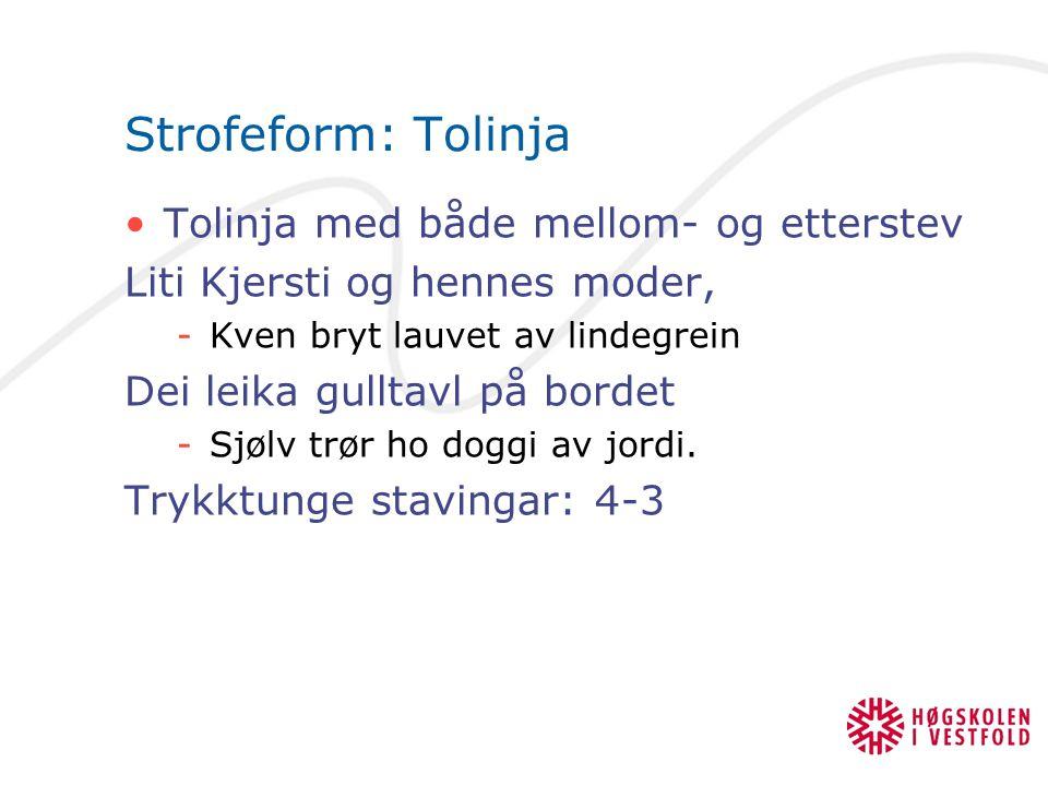Strofeform: Tolinja Tolinja med både mellom- og etterstev