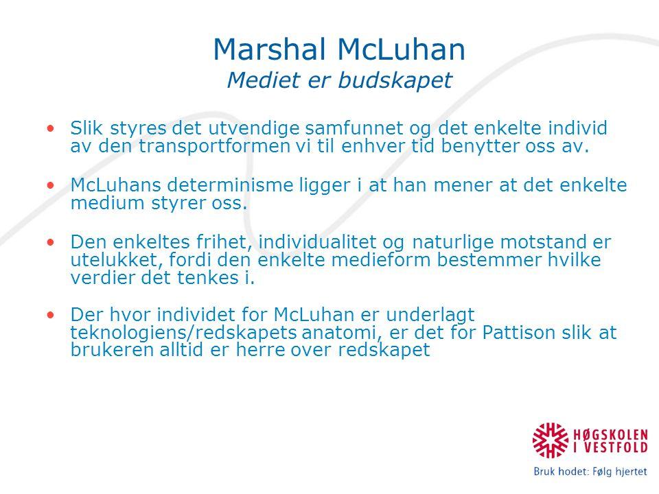 Marshal McLuhan Mediet er budskapet