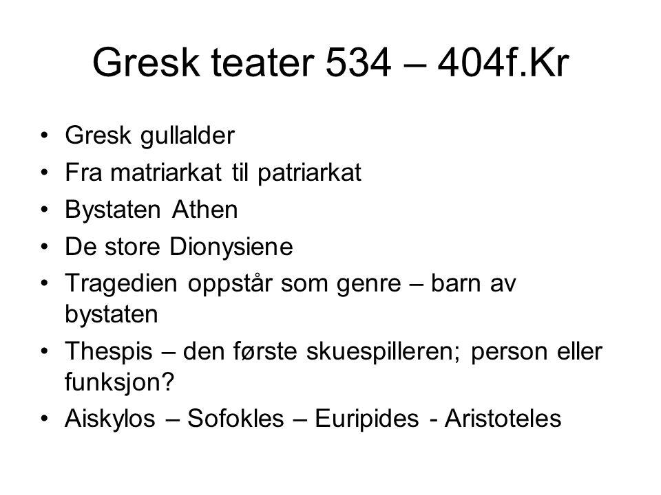 Gresk teater 534 – 404f.Kr Gresk gullalder