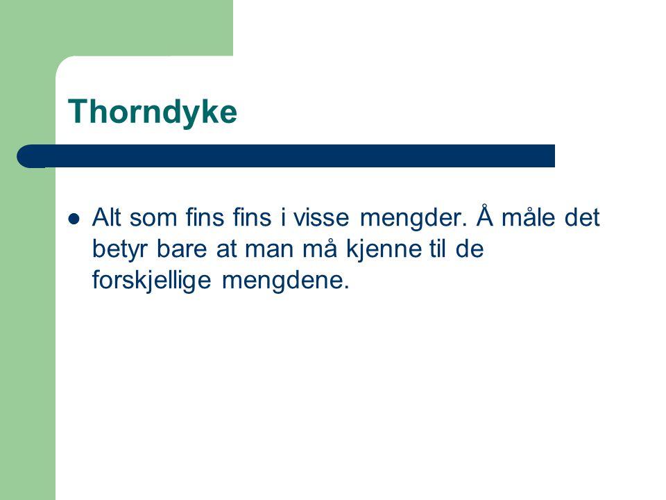 Thorndyke Alt som fins fins i visse mengder.
