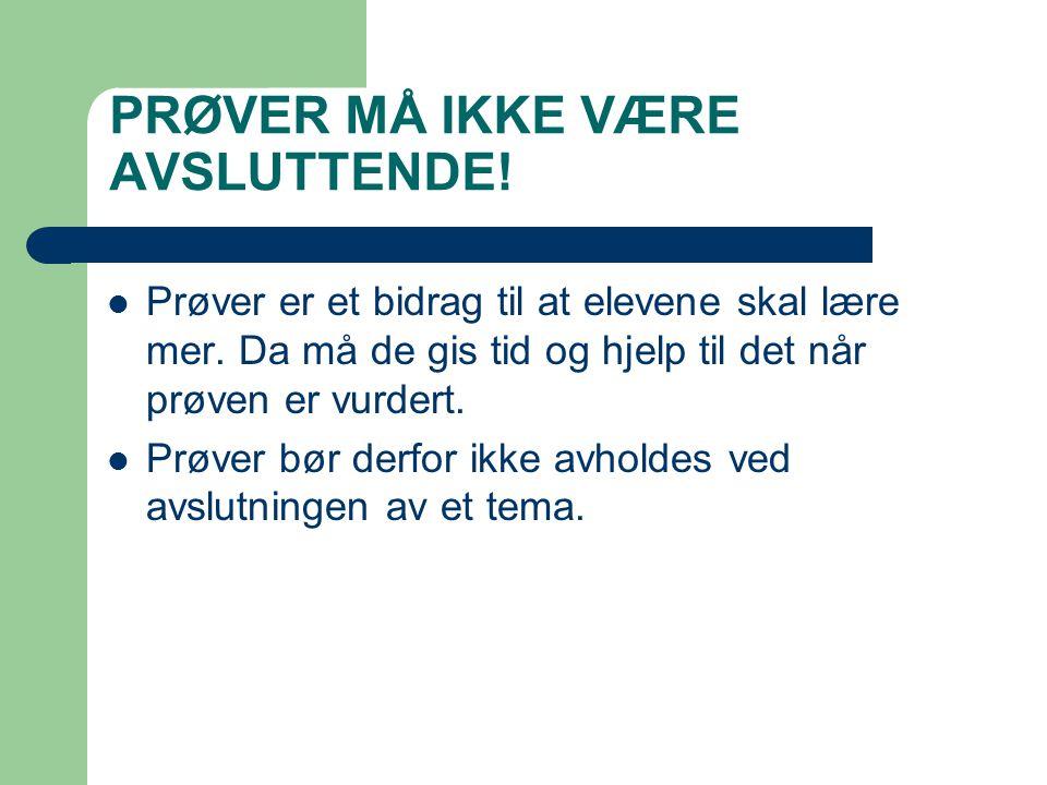 PRØVER MÅ IKKE VÆRE AVSLUTTENDE!