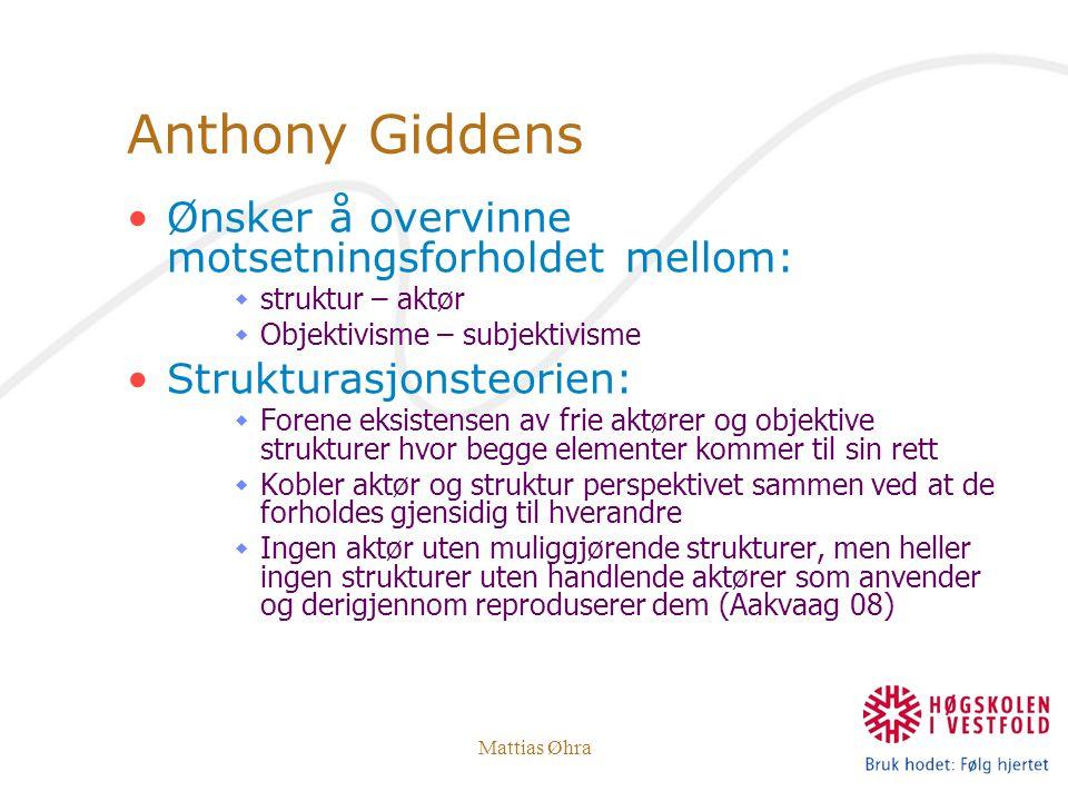 Anthony Giddens Ønsker å overvinne motsetningsforholdet mellom: