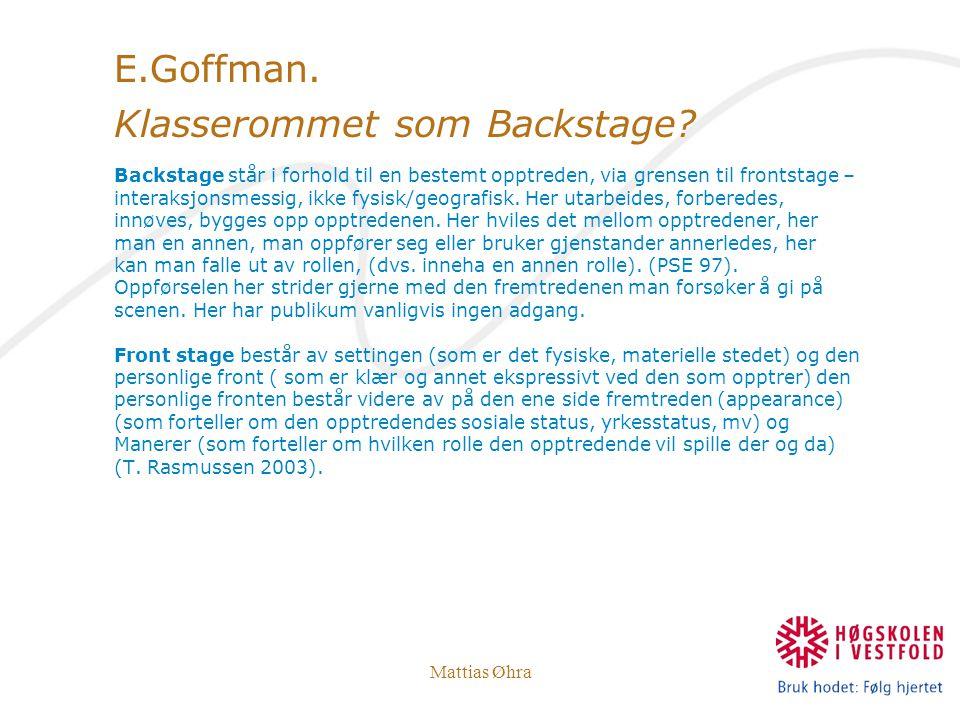 E.Goffman. Klasserommet som Backstage