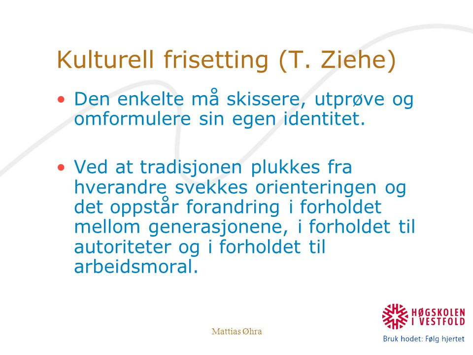 Kulturell frisetting (T. Ziehe)
