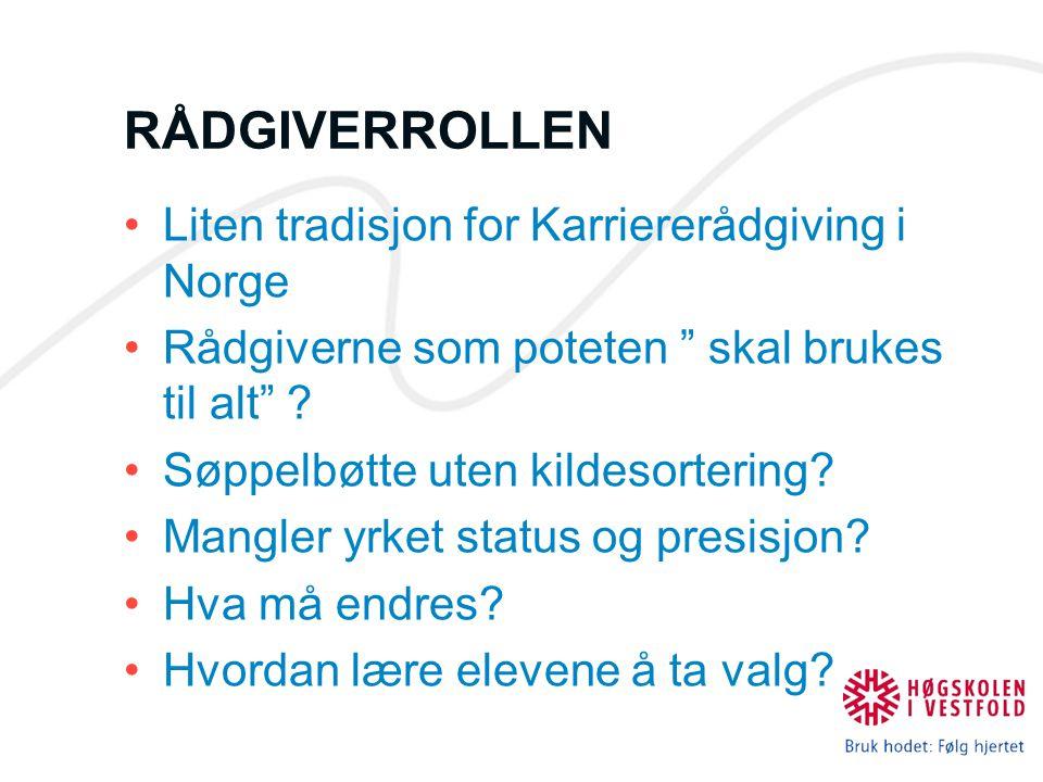 RÅDGIVERROLLEN Liten tradisjon for Karriererådgiving i Norge