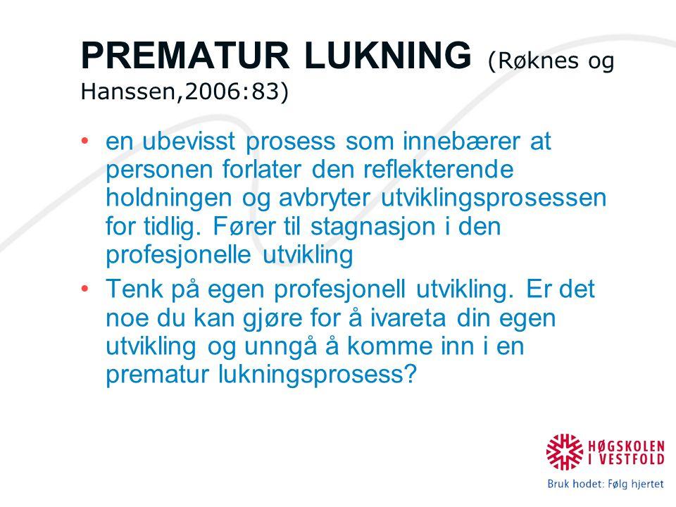 PREMATUR LUKNING (Røknes og Hanssen,2006:83)