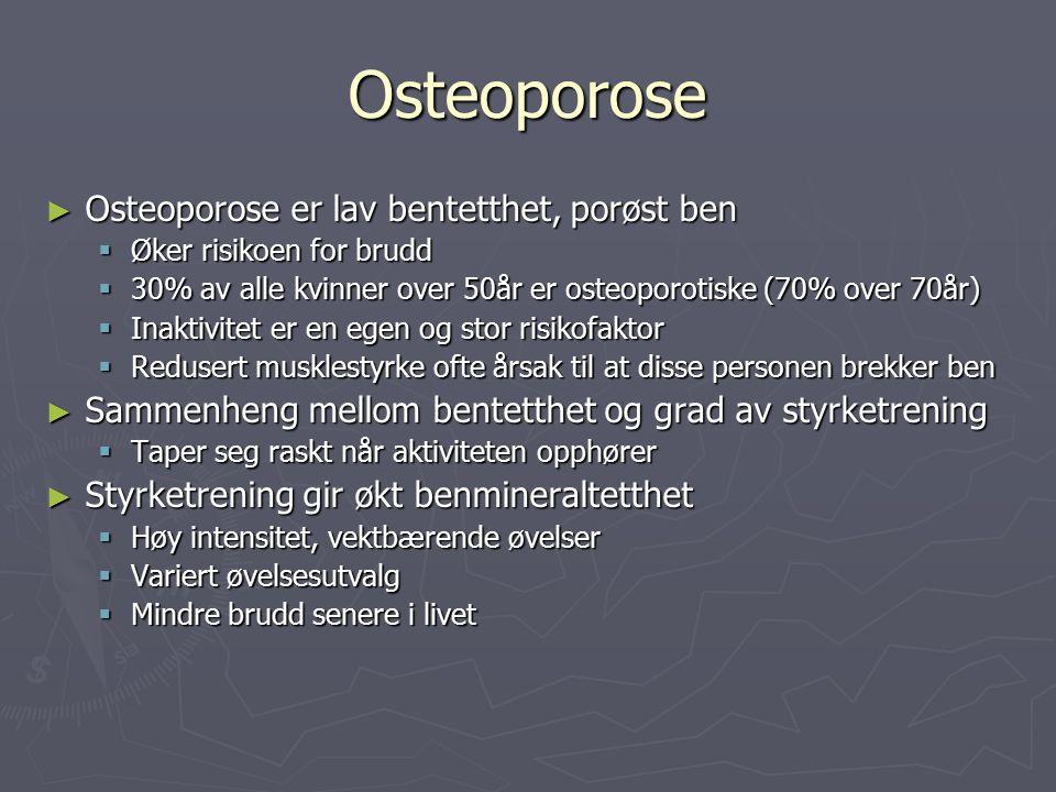 Osteoporose Osteoporose er lav bentetthet, porøst ben