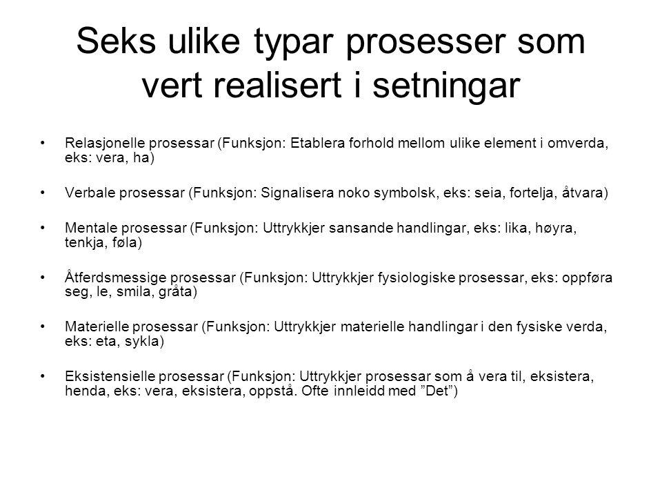 Seks ulike typar prosesser som vert realisert i setningar