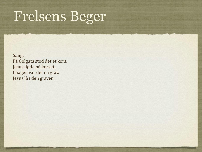 Frelsens Beger Sang: På Golgata stod det et kors. Jesus døde på korset.