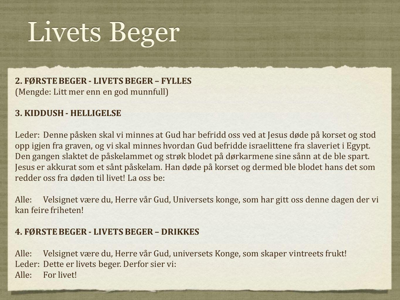 Livets Beger 2. FØRSTE BEGER - LIVETS BEGER – FYLLES