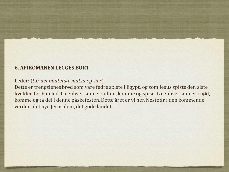 6. AFIKOMANEN LEGGES BORT