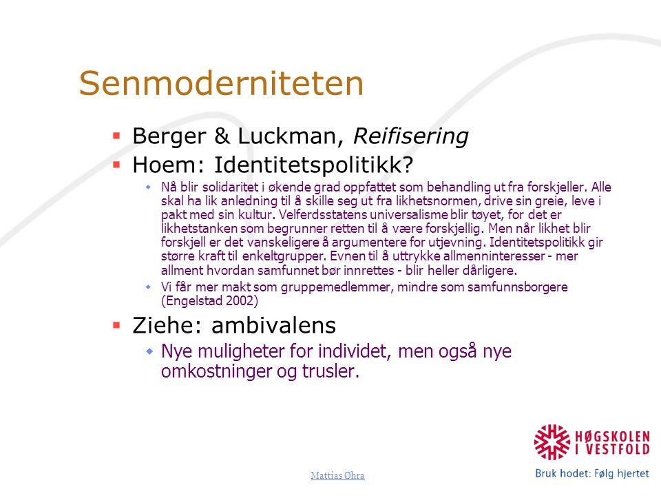 Senmoderniteten Berger & Luckman, Reifisering