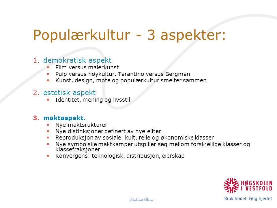 Populærkultur - 3 aspekter: