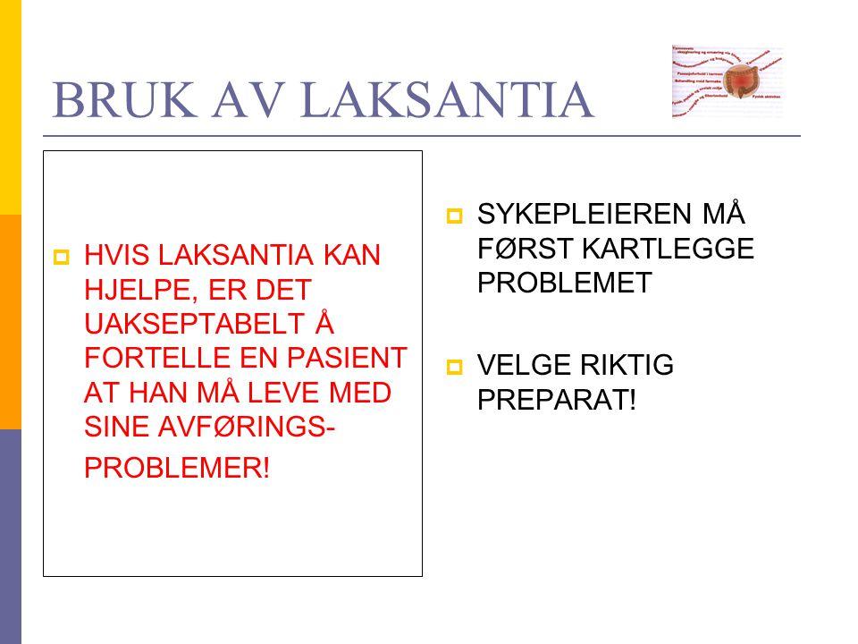 BRUK AV LAKSANTIA SYKEPLEIEREN MÅ FØRST KARTLEGGE PROBLEMET