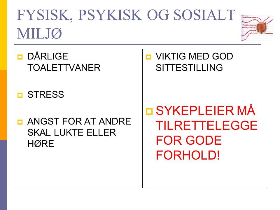 FYSISK, PSYKISK OG SOSIALT MILJØ