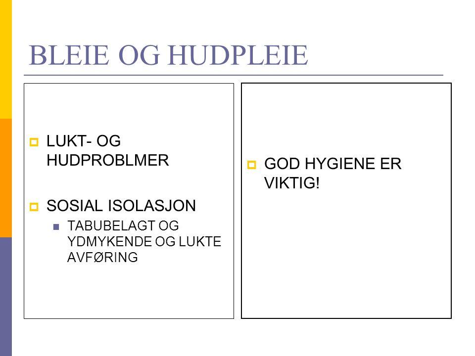 BLEIE OG HUDPLEIE LUKT- OG HUDPROBLMER GOD HYGIENE ER VIKTIG!