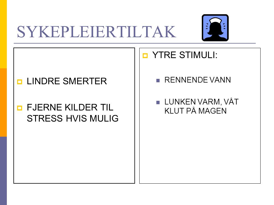 SYKEPLEIERTILTAK YTRE STIMULI: LINDRE SMERTER