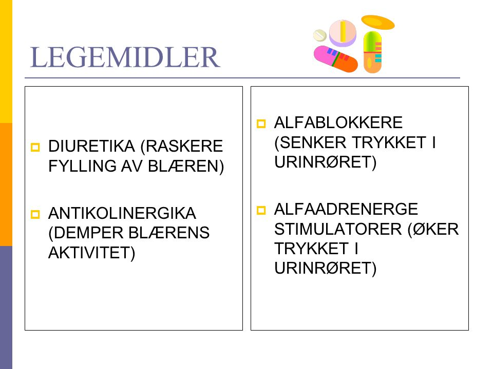 LEGEMIDLER ALFABLOKKERE (SENKER TRYKKET I URINRØRET)