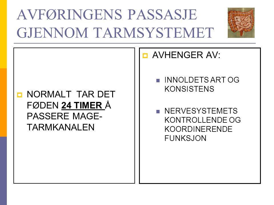 AVFØRINGENS PASSASJE GJENNOM TARMSYSTEMET