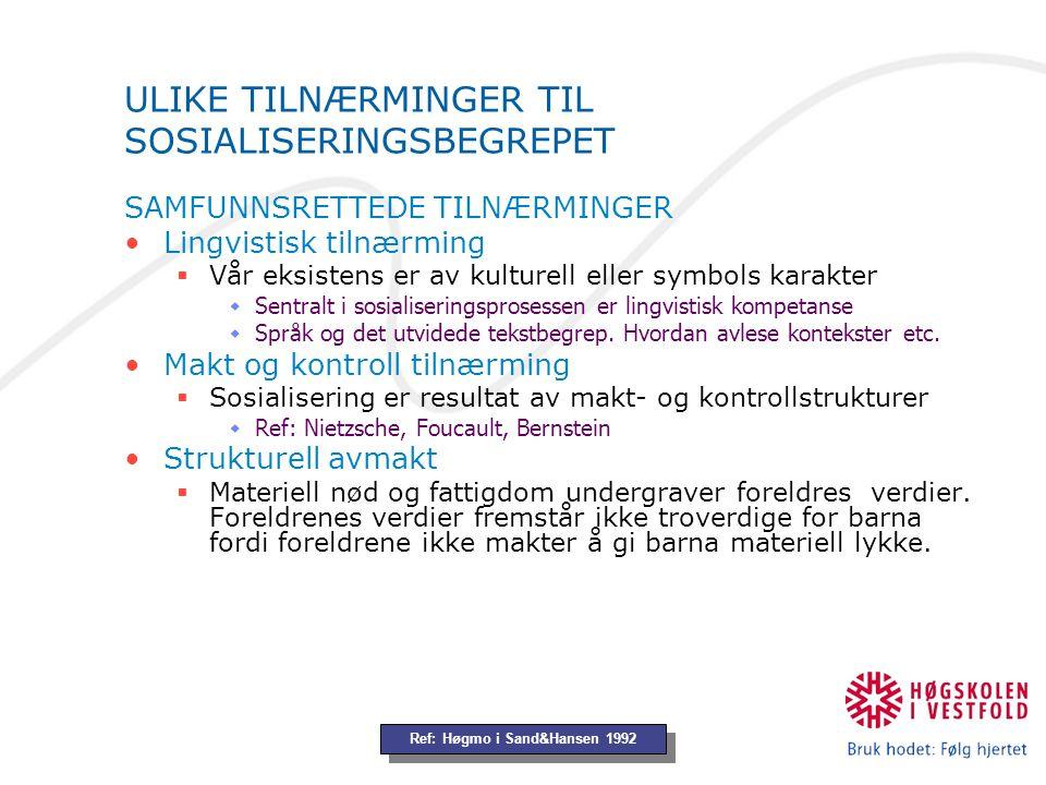 ULIKE TILNÆRMINGER TIL SOSIALISERINGSBEGREPET