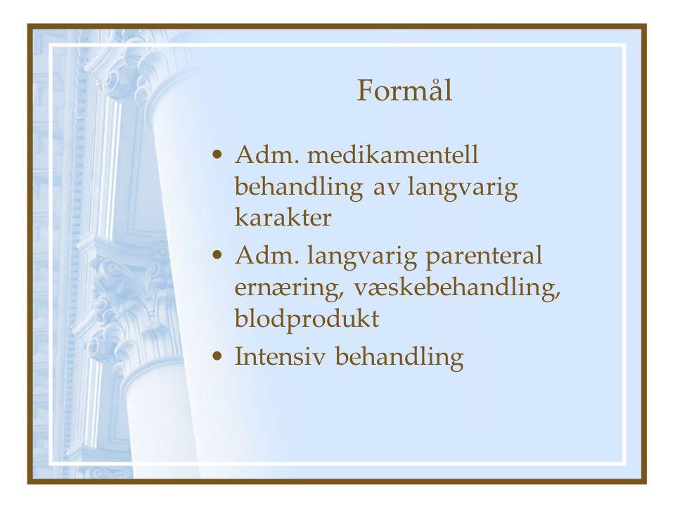 Formål Adm. medikamentell behandling av langvarig karakter