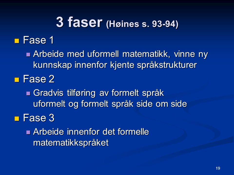 3 faser (Høines s. 93-94) Fase 1 Fase 2 Fase 3