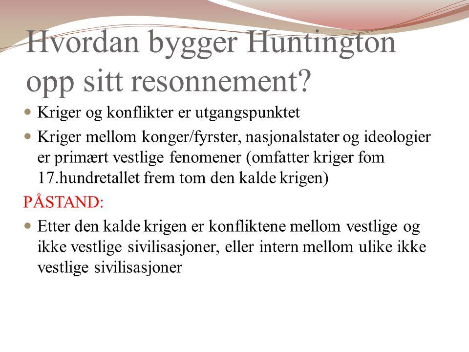 Hvordan bygger Huntington opp sitt resonnement