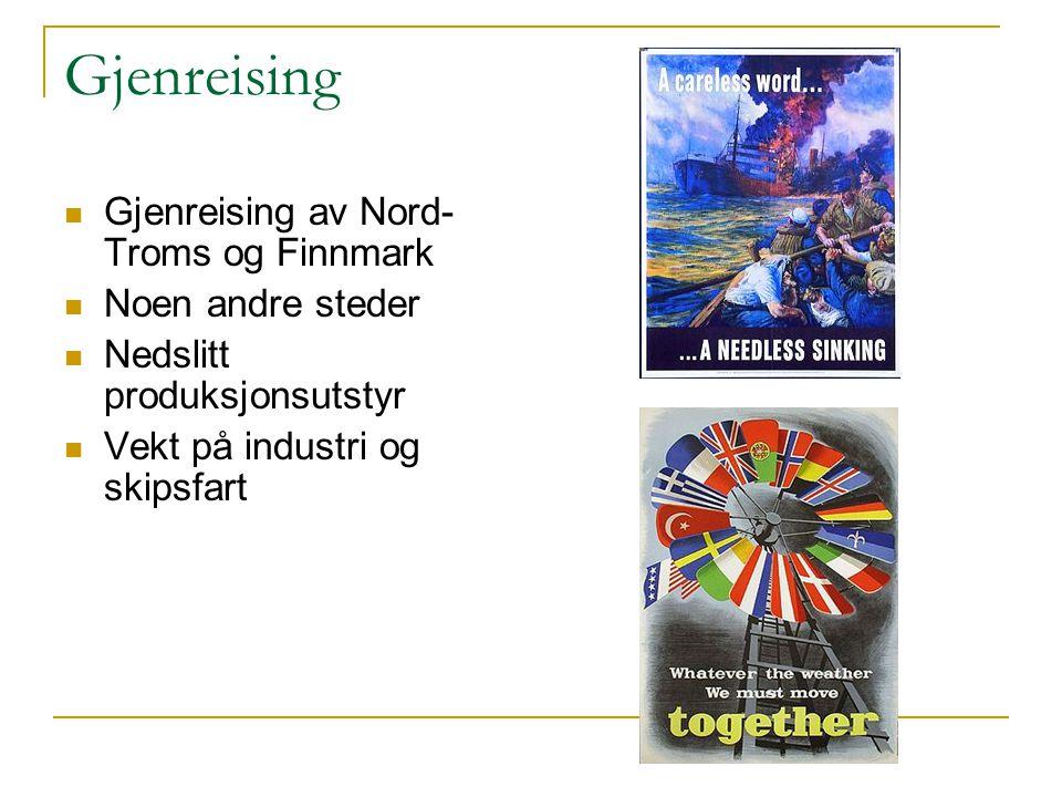 Gjenreising Gjenreising av Nord-Troms og Finnmark Noen andre steder