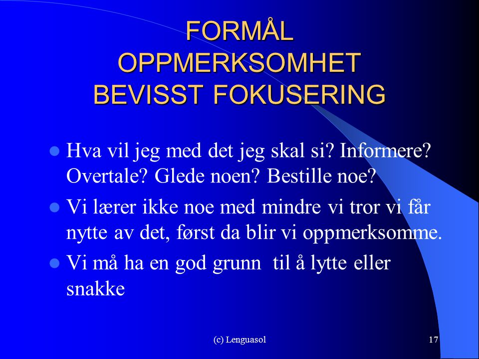 FORMÅL OPPMERKSOMHET BEVISST FOKUSERING