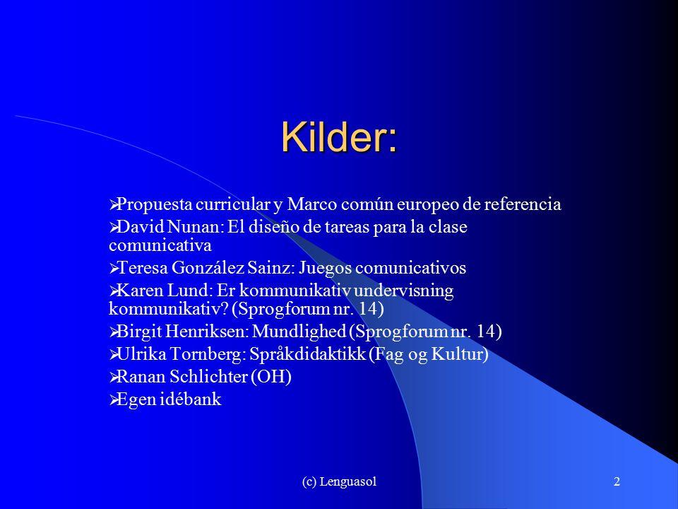 Kilder: Propuesta curricular y Marco común europeo de referencia