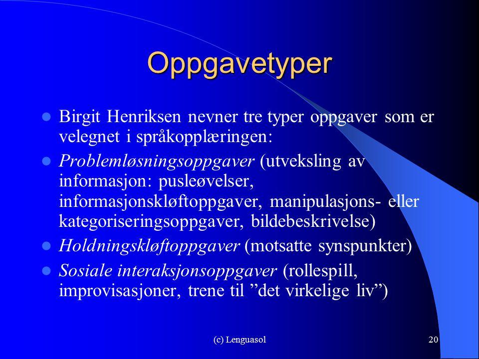 Oppgavetyper Birgit Henriksen nevner tre typer oppgaver som er velegnet i språkopplæringen: