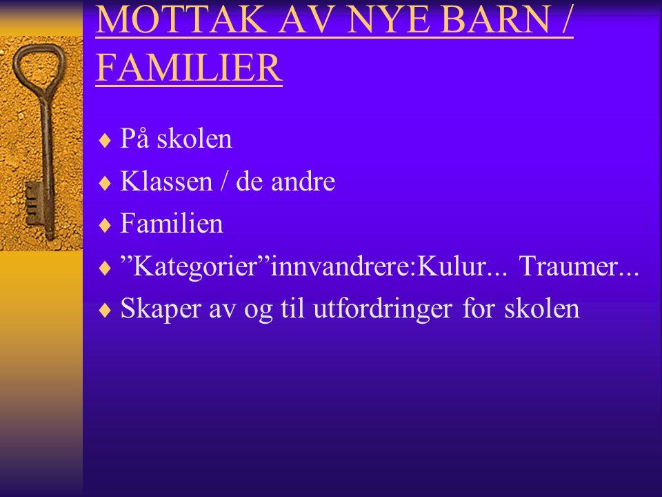 MOTTAK AV NYE BARN / FAMILIER