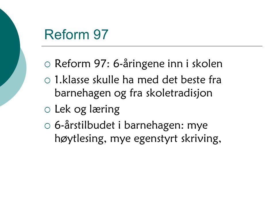 Reform 97 Reform 97: 6-åringene inn i skolen