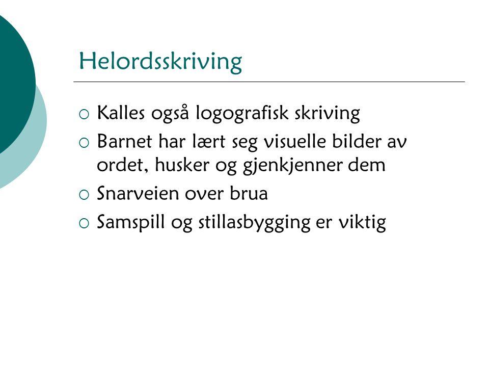 Helordsskriving Kalles også logografisk skriving