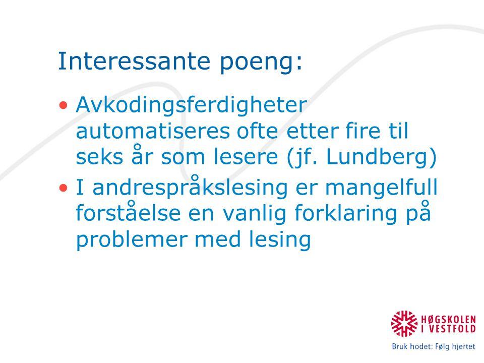 Interessante poeng: Avkodingsferdigheter automatiseres ofte etter fire til seks år som lesere (jf. Lundberg)