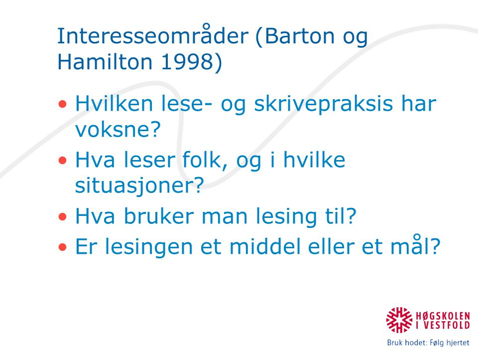 Interesseområder (Barton og Hamilton 1998)