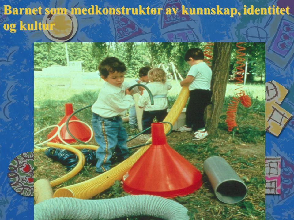 Barnet som medkonstruktør av kunnskap, identitet og kultur