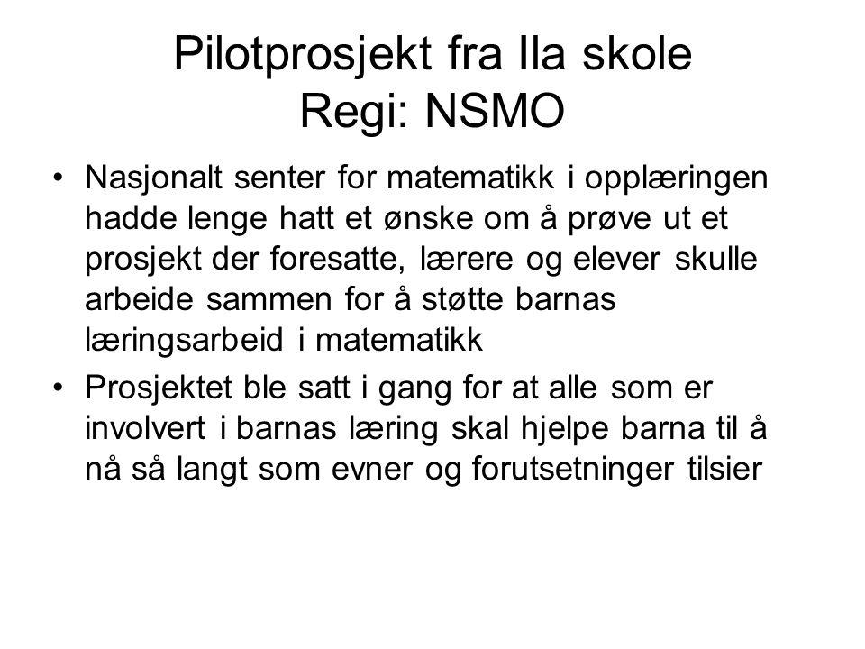 Pilotprosjekt fra Ila skole Regi: NSMO