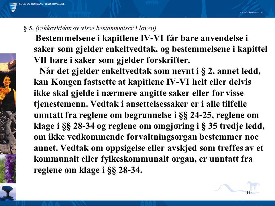§ 3. (rekkevidden av visse bestemmelser i loven).