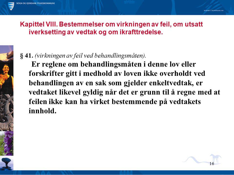 Kapittel VIII. Bestemmelser om virkningen av feil, om utsatt iverksetting av vedtak og om ikrafttredelse.