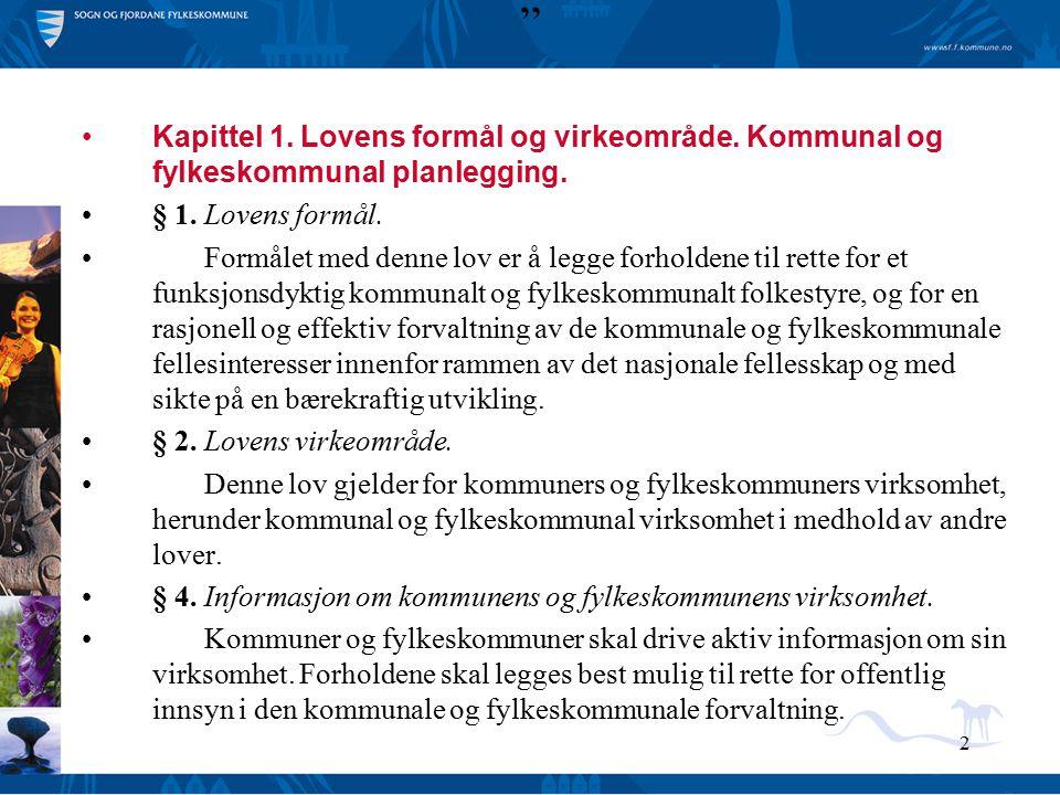 Kapittel 1. Lovens formål og virkeområde. Kommunal og fylkeskommunal planlegging. § 1. Lovens formål.