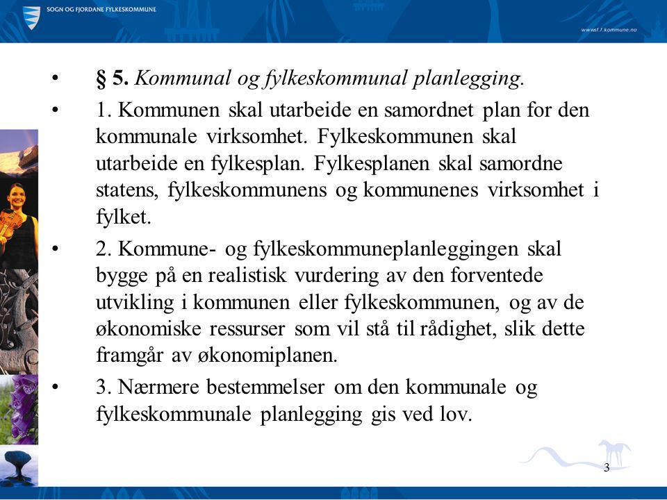 § 5. Kommunal og fylkeskommunal planlegging.