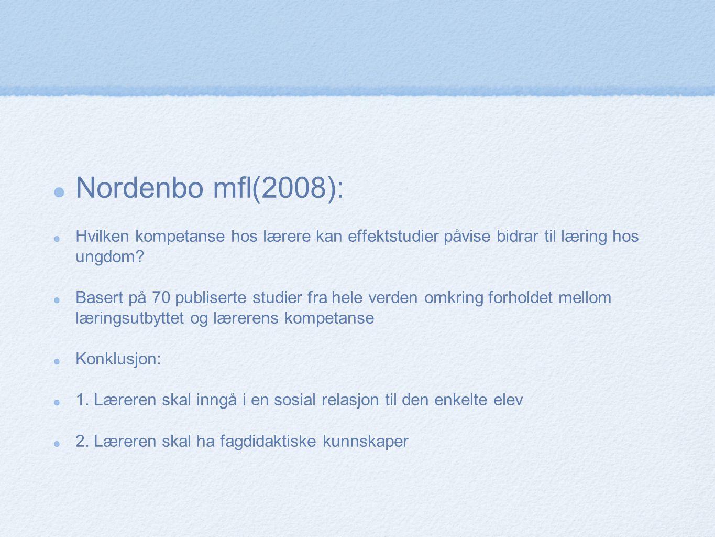 Nordenbo mfl(2008): Hvilken kompetanse hos lærere kan effektstudier påvise bidrar til læring hos ungdom