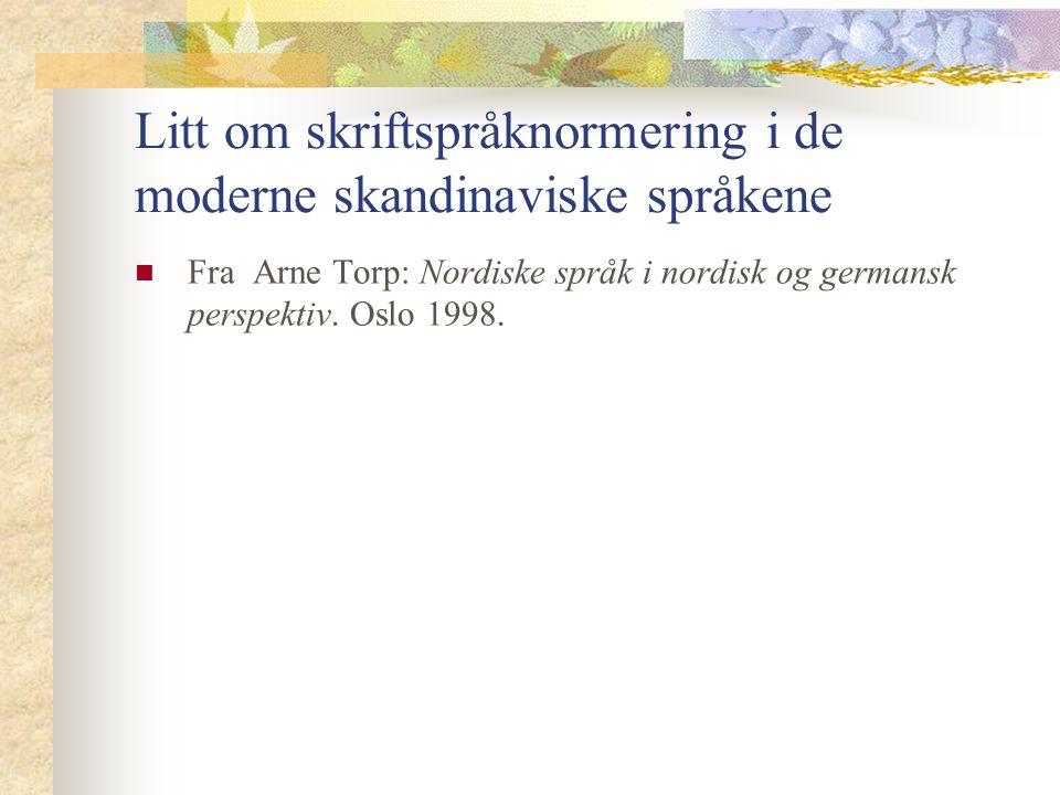 Litt om skriftspråknormering i de moderne skandinaviske språkene